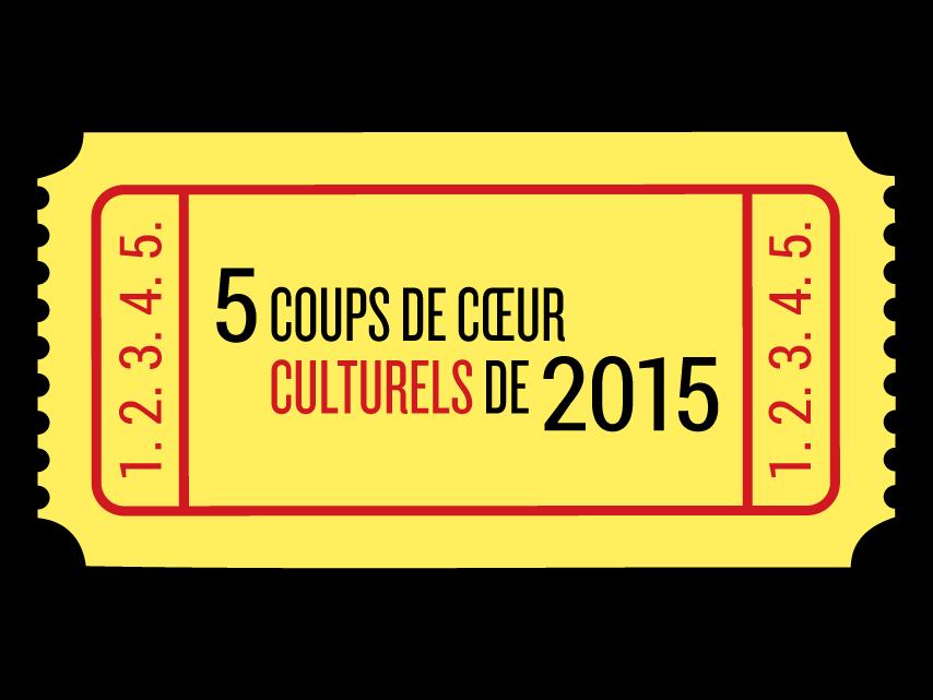 5 coups de coeur culturels de 2015