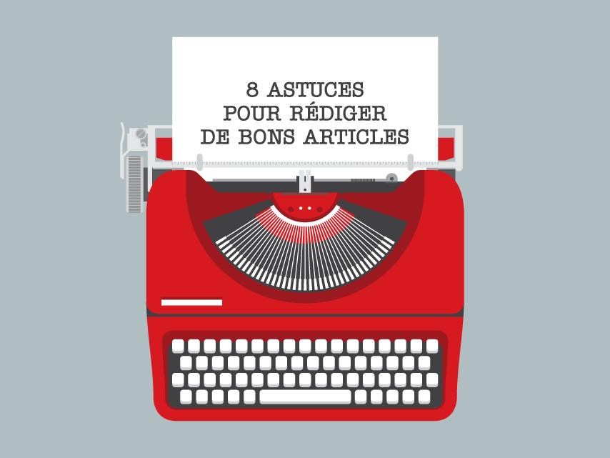 8 astuces pour rédiger de bons articles