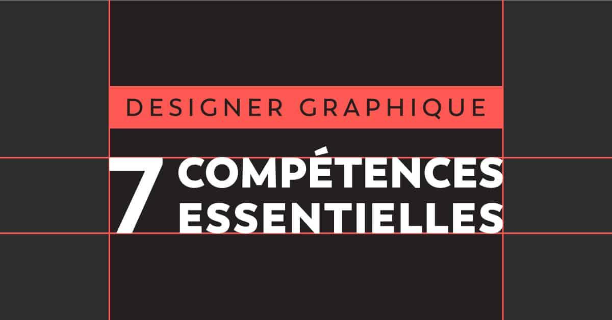 Designer graphique : 7 compétences essentielles
